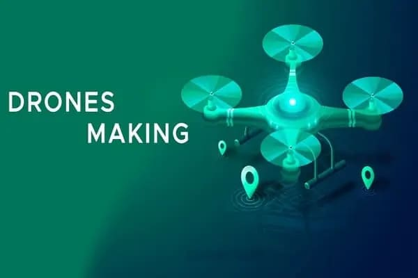 DRONES MAKING