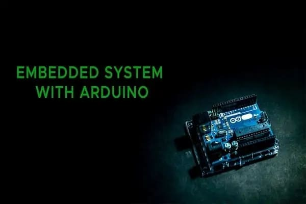 EMBEDDED SYSTEM WITH ARDUINO