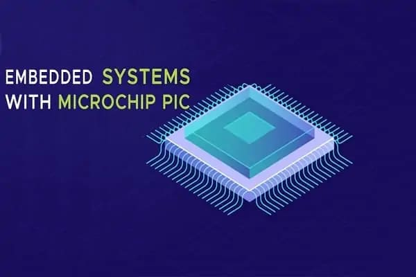 EMBEDDED SYSTEM WITH MICROCHIP PIC