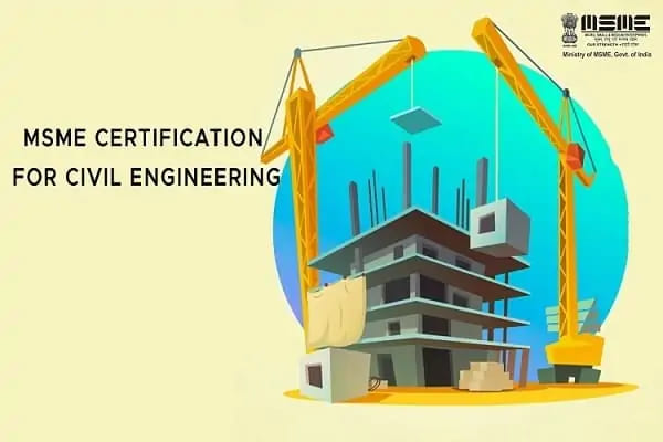 MSME CERTIFICATION FOR CIVIL ENGINEERING
