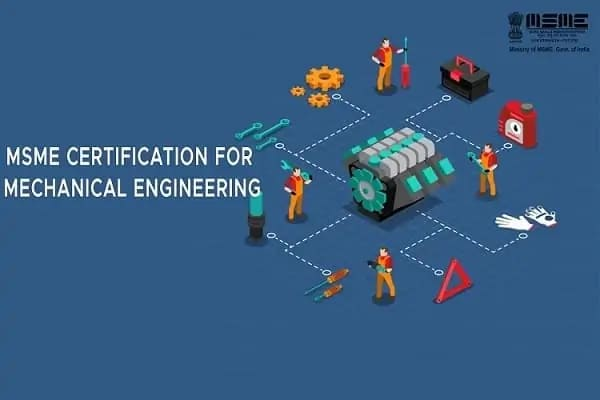 MSME CERTIFICATION FOR MECHANICAL ENGINEERING