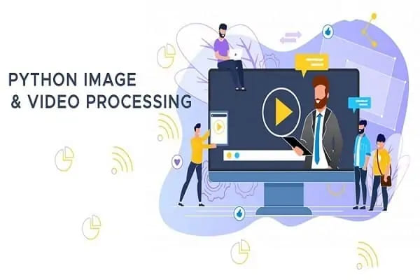PYTHON IMAGE & VIDEO PROCESSING